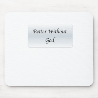 Better Without God Mousepads