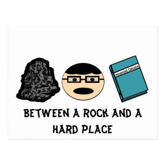 Between a Rock and a Hard Place Postcard