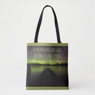 Between Heaven And Earth We Forge A Sense Of Place Tote Bag