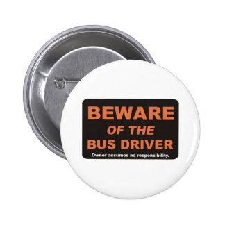 Beware / Bus Driver 6 Cm Round Badge