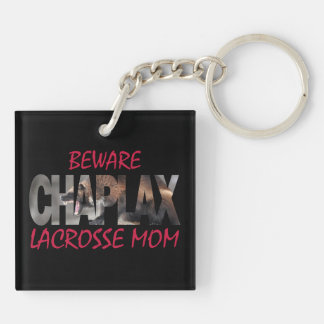BEWARE CHAPLAX LACROSSE MOM Key Chain