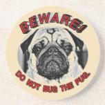 BEWARE! DO NOT BUG THE PUG. COASTER