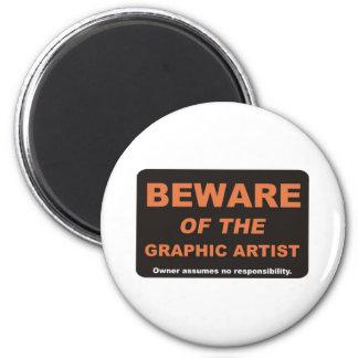 Beware / Graphic Artist 6 Cm Round Magnet