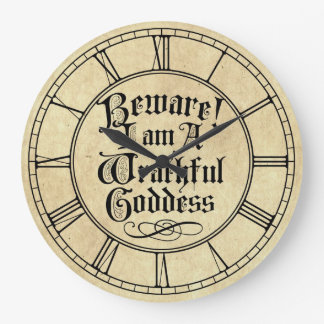 Beware I Am A Wrathful Goddess Large Clock