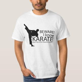 Beware! I know Karate! T-shirt Sayings.