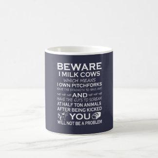 Beware I Milk Cows Coffee Mug