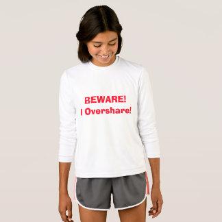 Beware! I Overshare! Funny 4Ann T-Shirt