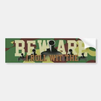 Beware...I Roll Wit The Army Bumper Sticker