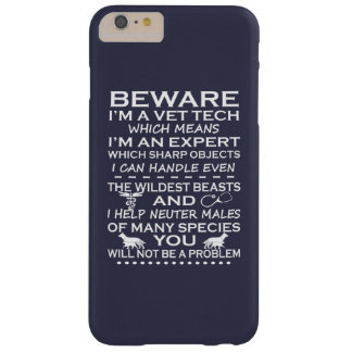 Beware I'm A Vet Tech Barely There iPhone 6 Plus Case
