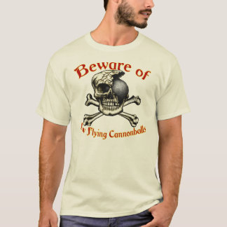 Beware Low Flying Cannonballs Light T-Shirts