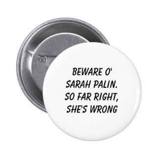 Beware o Sarah Palin So far right she s wrong Pins