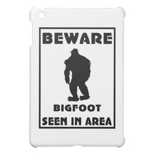 Beware of BigFoot Poster Case For The iPad Mini