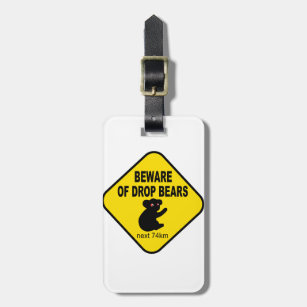 Beware of Drop Bears. Humourous Australian Legend Luggage Tag