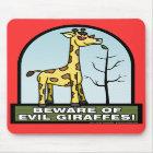 Beware of Evil Giraffes Mousepad