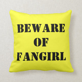 Beware of Fangirl Pillow