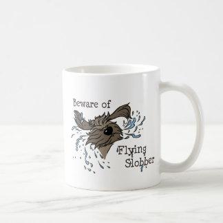 Beware OF flying Slobber Coffee Mug