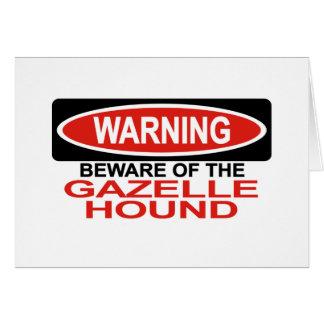 Beware Of Gazelle Hound Card