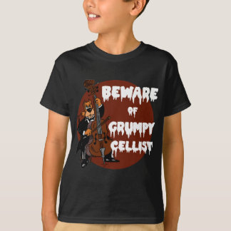 Beware of Grumpy Cellist T-Shirt