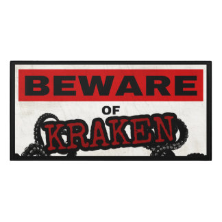Beware of Kraken Sign