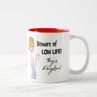 """Beware of Low Life!  They're Everywhere!"" Two-Tone Coffee Mug"