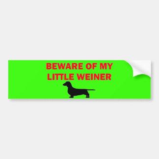 Beware of My Little Weiner Joke Bumper Sticker