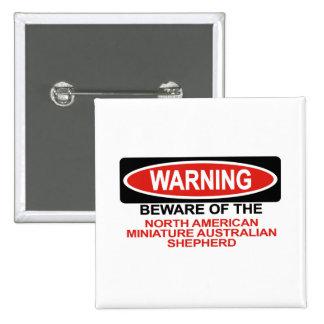 Beware Of North American Miniature Australian Shep Button