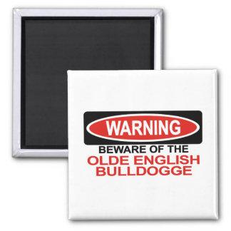 Beware Of Olde English Bulldogge Magnet