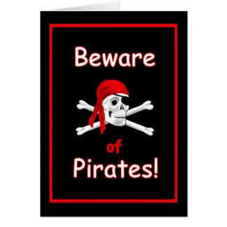 Beware of Pirates Skull Bones Greeting Card