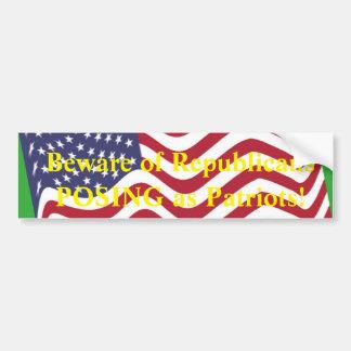 Beware of Republicans Posing as Patriots Bumper Sticker