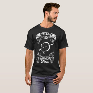 Beware of Sagittarius Men Zodiac Astrology T-Shirt