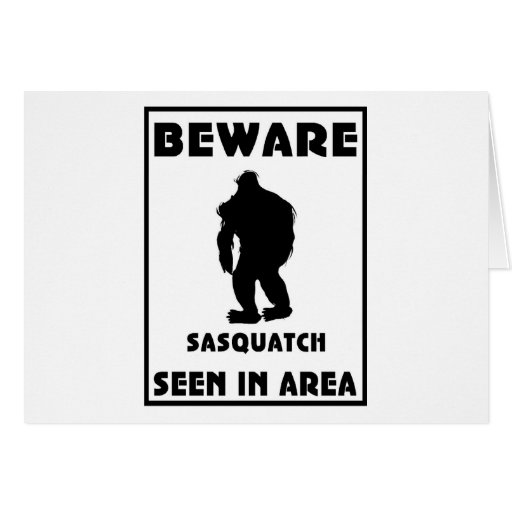 Beware of Sasquatch Poster Greeting Card