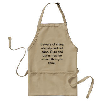 Beware of sharp objects and hot pans. standard apron