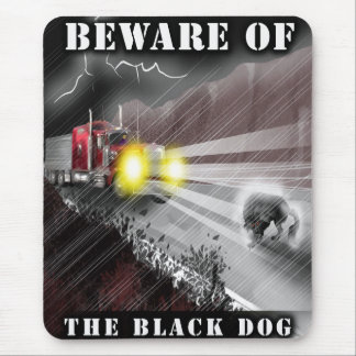 Beware of the Black Dog Mousepad