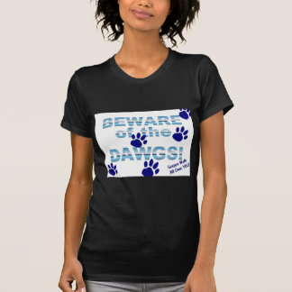 Beware of the dawgs Gonna walk all over YOU T-shirt
