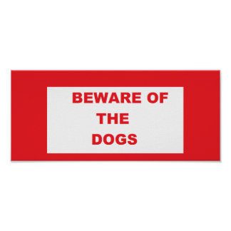 'Beware of The Dogs' Poster Sign