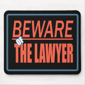 Beware Of The Lawyer Sign Mousepad