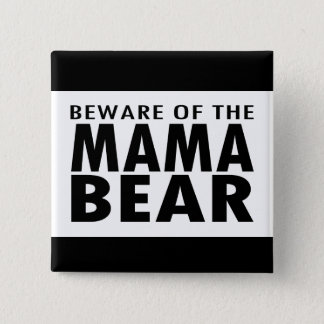 Beware of the Mama Bear 15 Cm Square Badge
