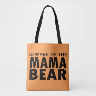 Beware of the Mama Bear Tote Bag (orange)