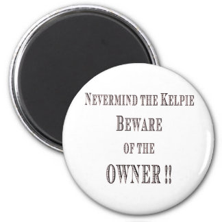 Beware of the Owner 6 Cm Round Magnet