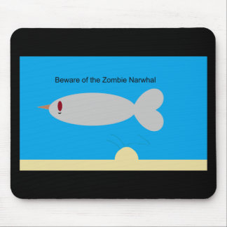 Beware of the Zombie Narwhal Mouse Pad