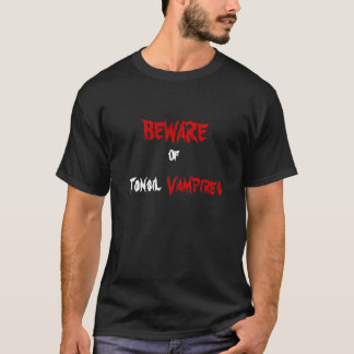 Beware of Tonsil Vampires T-Shirt