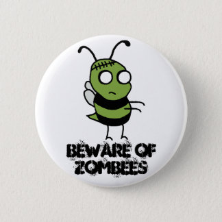 Beware of Zombees Button