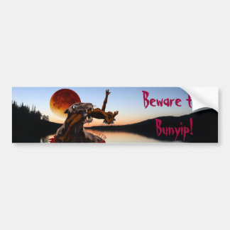 Beware the Bunyip Bumper Sticker