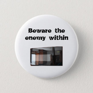 Beware the enemy within 6 cm round badge