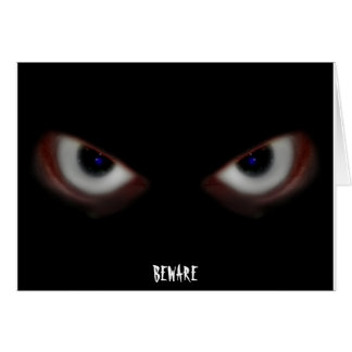 BEWARE THE EVIL EYES GREETING CARDS