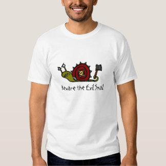 Beware the Evil Snail Shirt