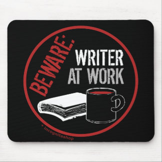 Beware: Writer at Work Mouse Pad