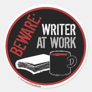 Beware: Writer at Work Round Sticker
