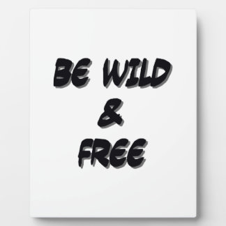 BeWildAndFree Display Plaques