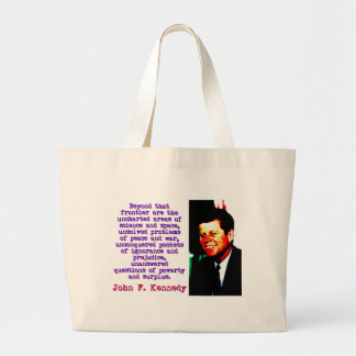 Beyond That Frontier Are The Uncharted Areas - Joh Large Tote Bag